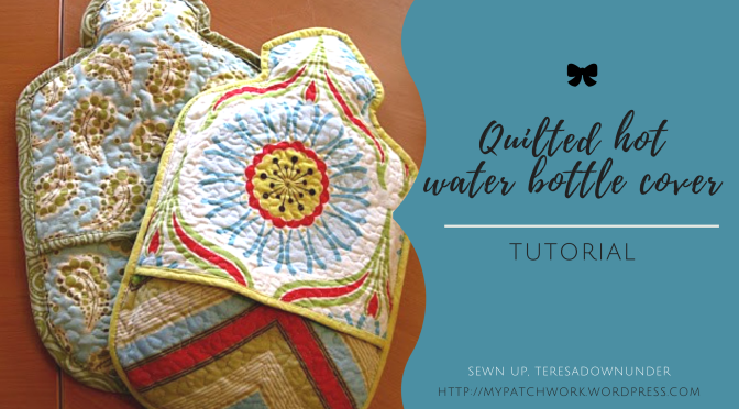 Tutorial : quilted hot water bottle cover