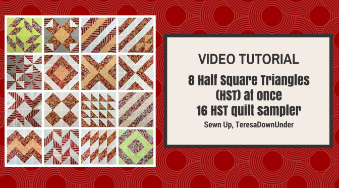 1 video tutorial: 16 half square triangles (HST), 16 different blocks, 1 quilt sampler