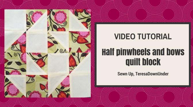 Video tutorial: Half pinwheels and bows quilt block