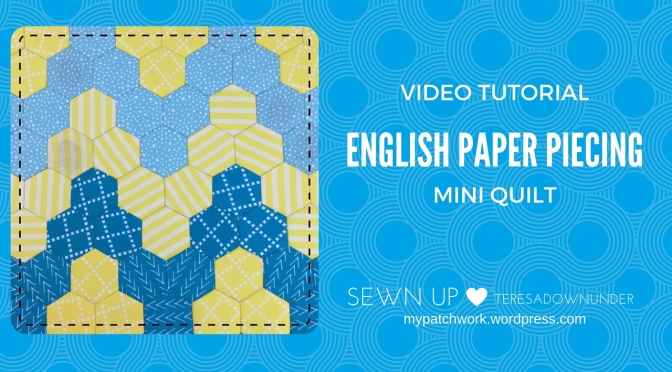 English Paper Piecing (EPP) mini quilt - free video tutorial and project