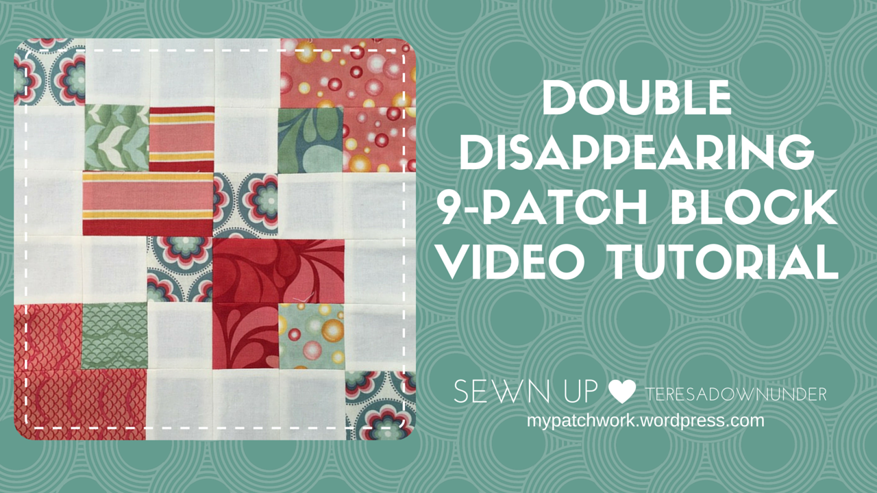 Video tutorial: double disappearing 9-patch quilt block tutorial