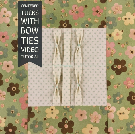 Centered tucks with bow ties fabric manipulation tutorial