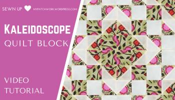 Video Tutorial Kaleidoscope Quilt Block