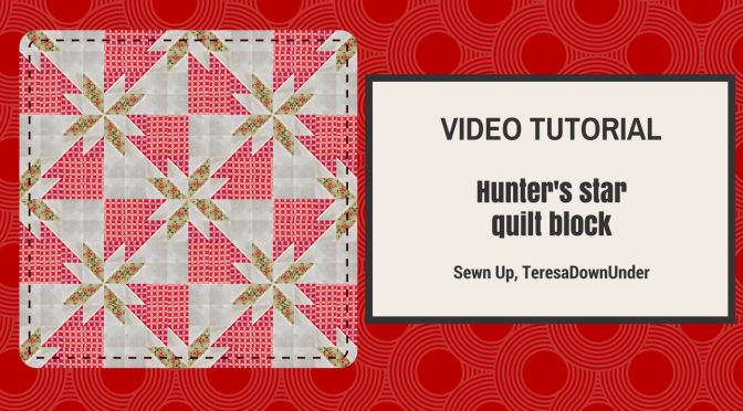 Video tutorial: Hunter's star quilt block – quick and easy quilting