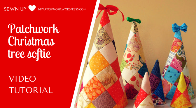 Video tutorial: Patchwork Christmas tree softie – free quick and easy project