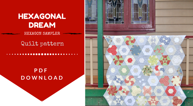 Quilt pattern: Hexagonal Dream – hexagon sampler (without Y seams!)