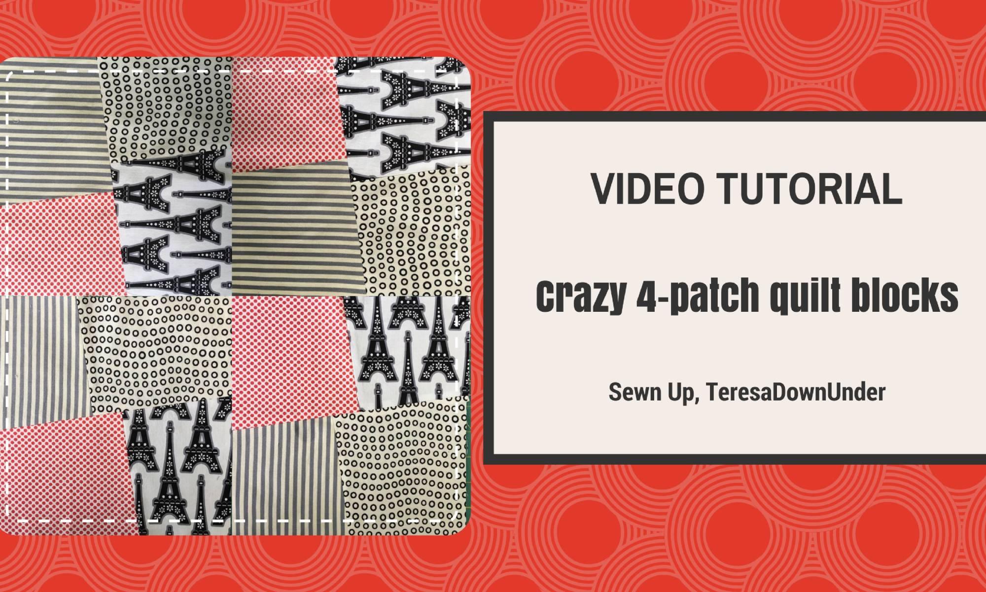 Video turorial: crazy 4-patch quilt block