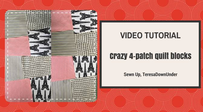 2 minute video tutorial: Crazy 4-patch quilt blocks