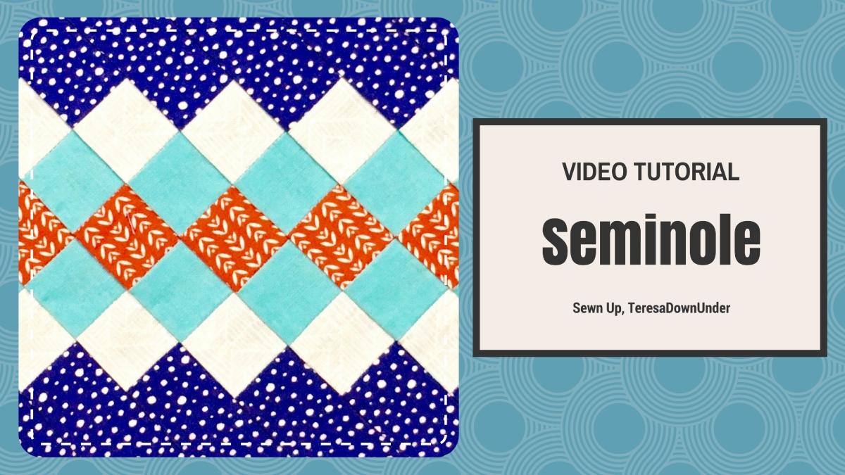 Video Tutorial Seminole Sewn Up
