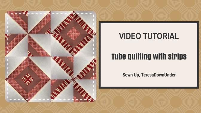 Video tutorial: Tube quilting with strips