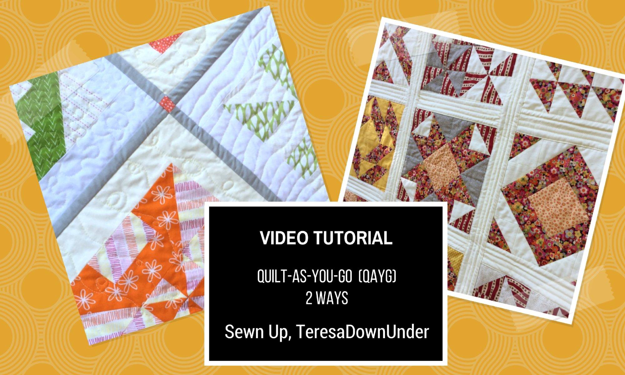 Video tutorial: Quilt-as-you-go (QAYG) 2 ways