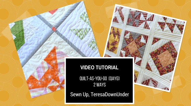 Video tutorial: Quilt-as-you-go (QAYG) 2 ways