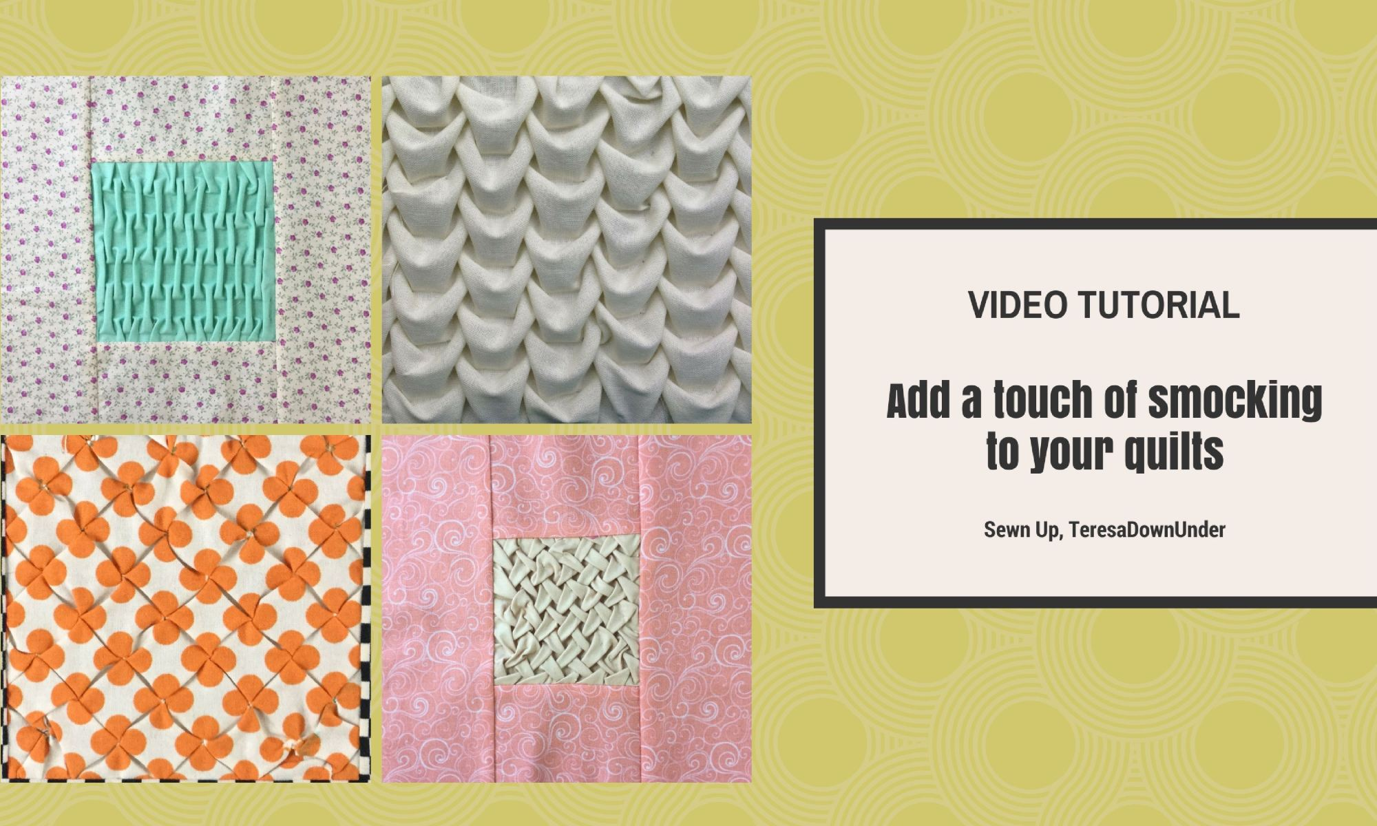 Video tutorial: Add a touch of smocking to your quilts - 4 easy fabric manipulation tutorials