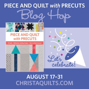 Piece and Quilt with Precuts, Christaquilts.com
