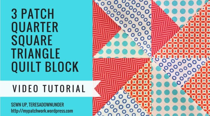 2 minute video tutorial: 3 quarter square triangles quilt block