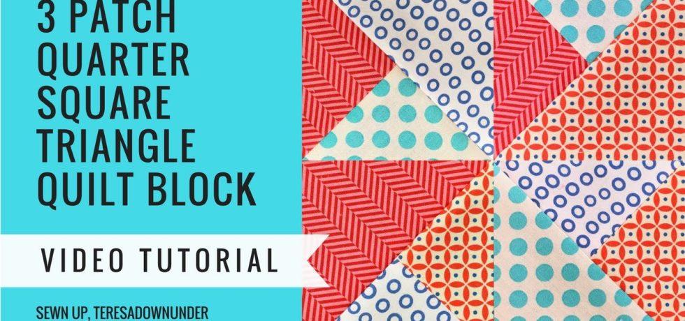 Video tutorial: 3 patch quarter square triangle quilt block