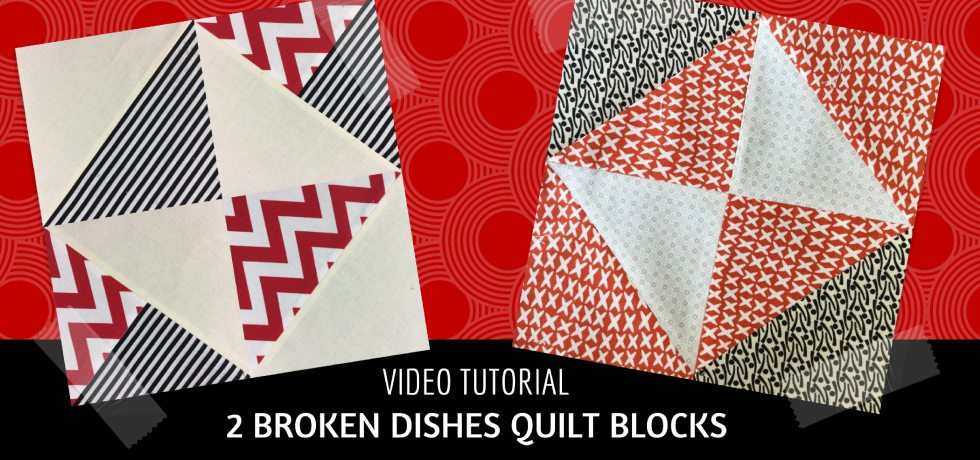 Video tutorial: 2 Broken dishes quilt blocks - quick and easy quilt blocks