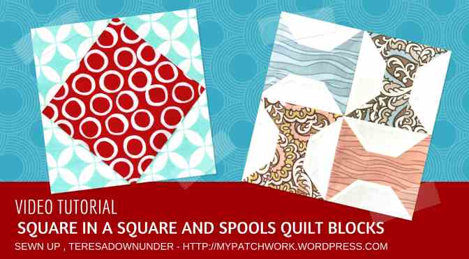 Video tutorial:  Square in a square quilt block and spools quilt block