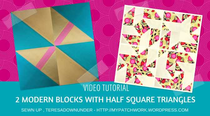 Video tutorial: 2 modern blocks with half square triangles (HST)