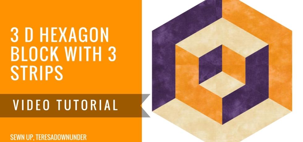 Video tutorial: 3D hexagon quilt block with 3 strips