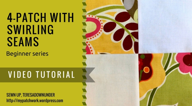 Video tutorial: 4-patch with swirling seams - beginner's series