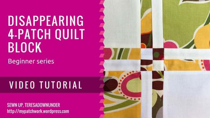 Video tutorial: Disappearing 4-patch quilt block - easy quilting