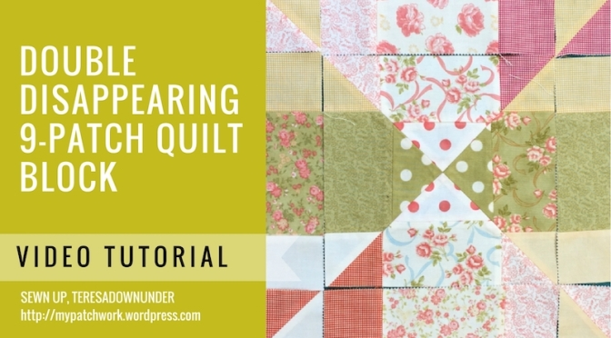 Video tutorial: double disappearing 9-patch quilt block