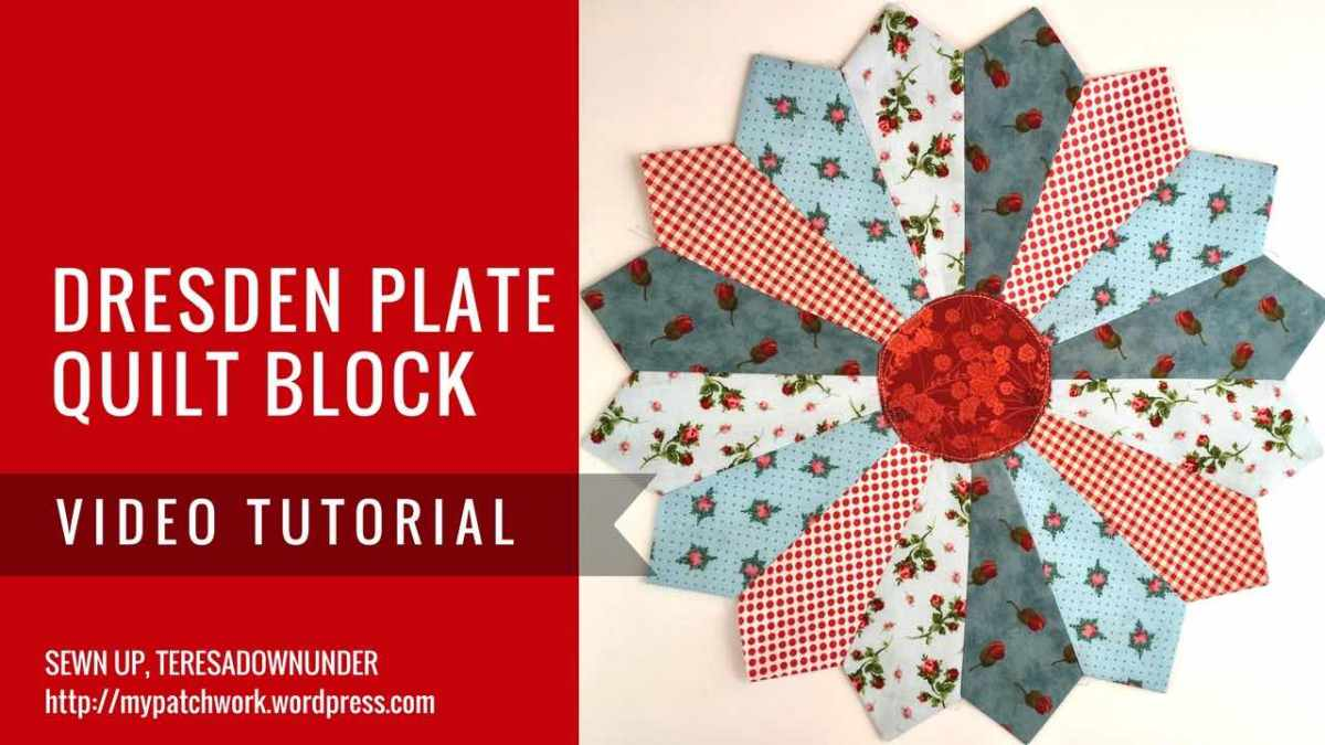 Video Tutorial Dresden Plate Quilt Block Sewn Up
