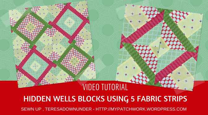 Video Tutorial Hidden Wells Technique Using 5 Fabric Strips Sewn Up