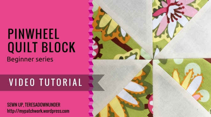 Video tutorial: Pinwheel quilt block - beginner block