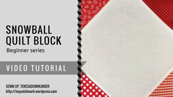 Video tutorial: Snowball quilt block – beginner's series