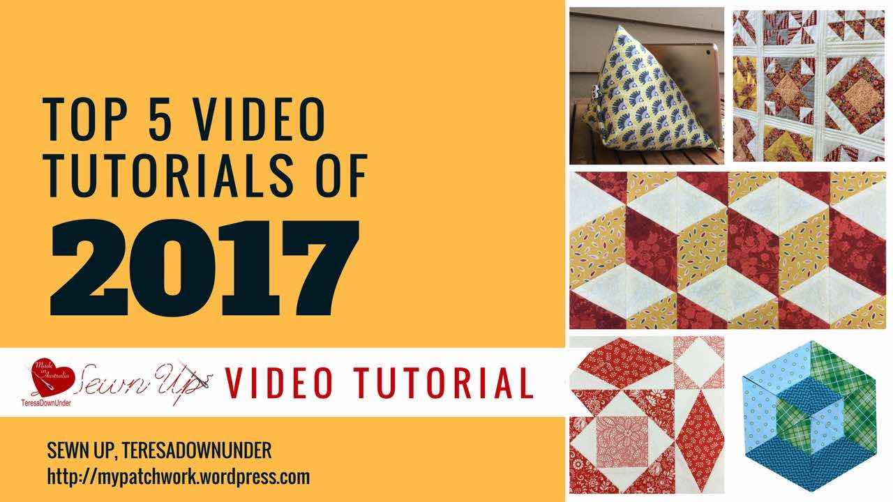 5 most popular video tutorials of 2017 - Sewn Up, TeresaDownUnder
