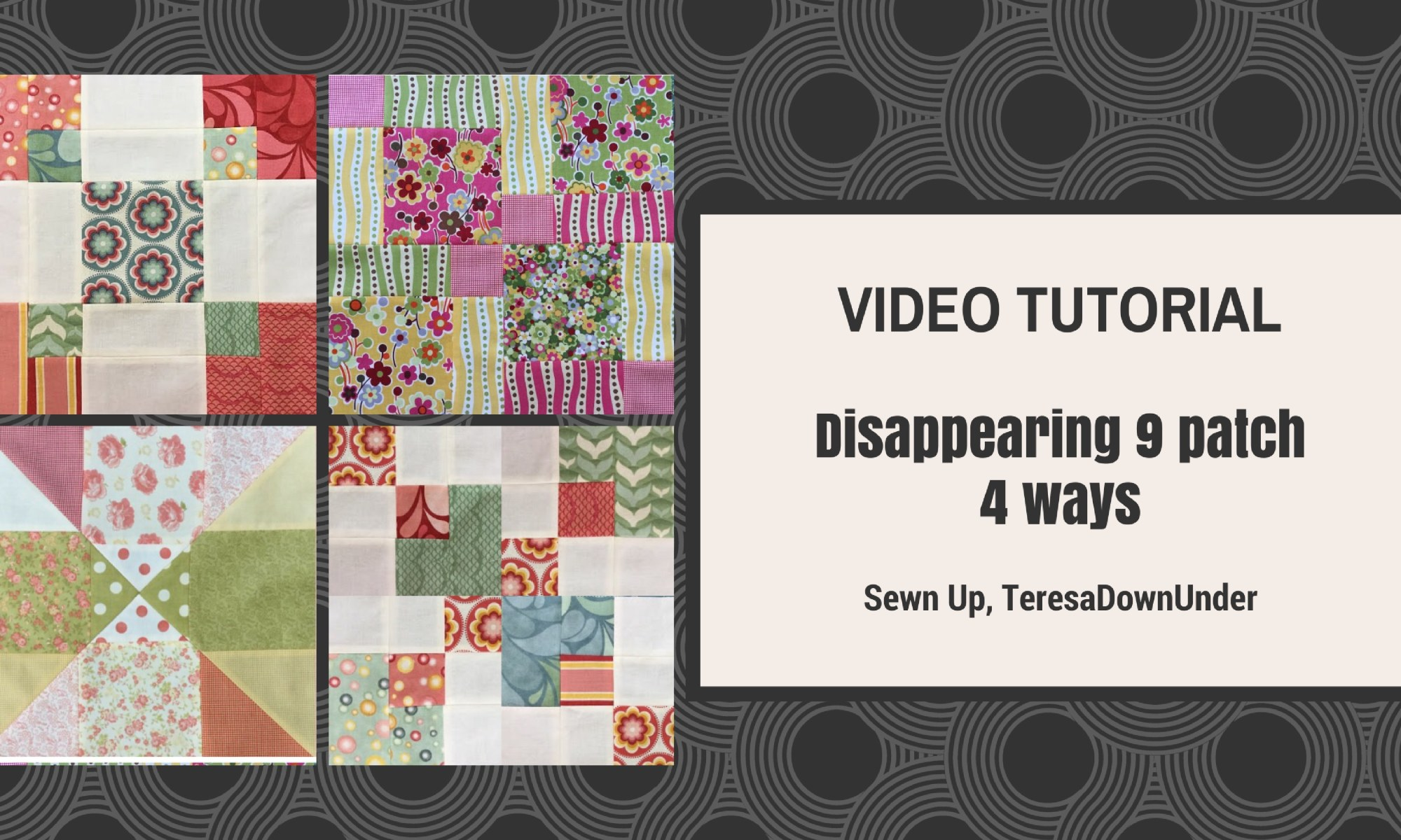 Disappearing 9 patch 4 ways - video tutorial