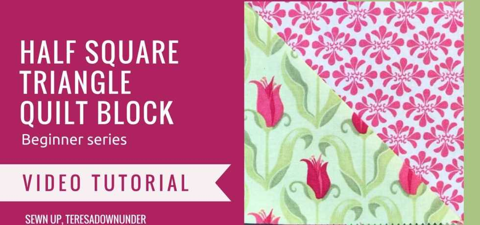 Video tutorial: Half square triangle quilt block - quilting for beginners series