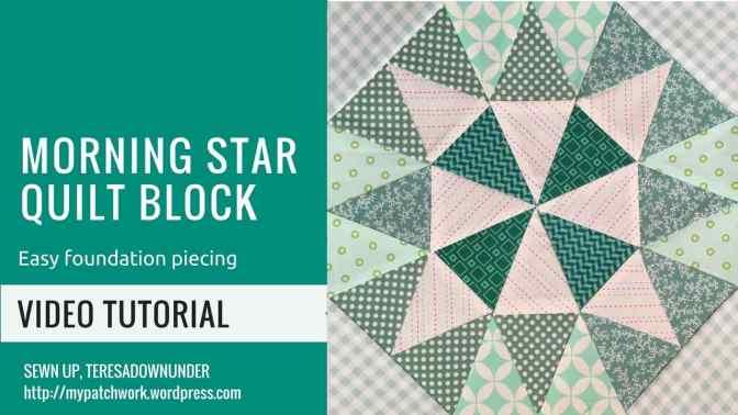 Video Tutorial Morning Star Quilt Block Sewn Up
