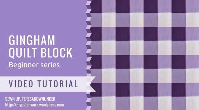 Gingham quilt block – video tutorial