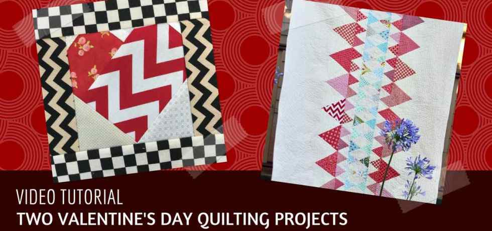 Video tutorial: two Valentine's Day quilting projects