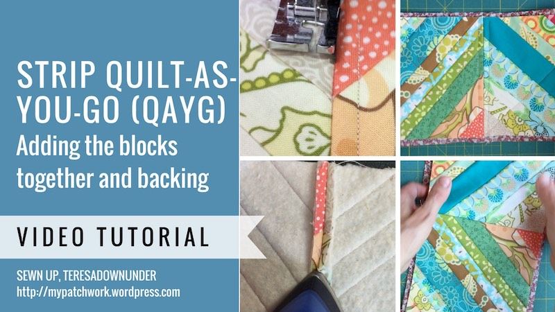 Strip quilt as you go (QAYG) adding blocks and sewing backing