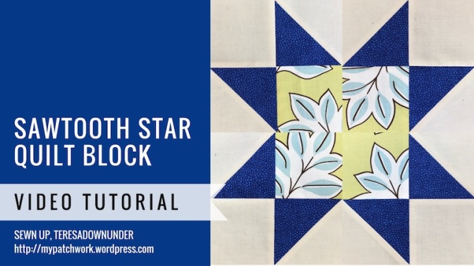 Video tutorial: Sawtooth star quilt block - Mysteries Down Under quilt - video tutorial