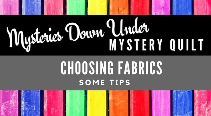 How to choose fabrics for the Mysteries Down Under quilt