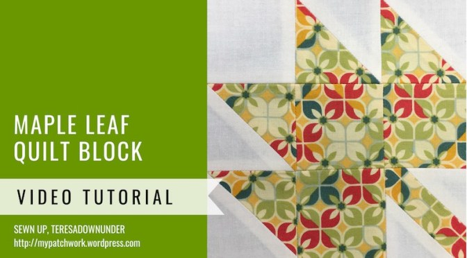 Block 21 – Maple leaf quilt block – Mysteries Down Under quilt