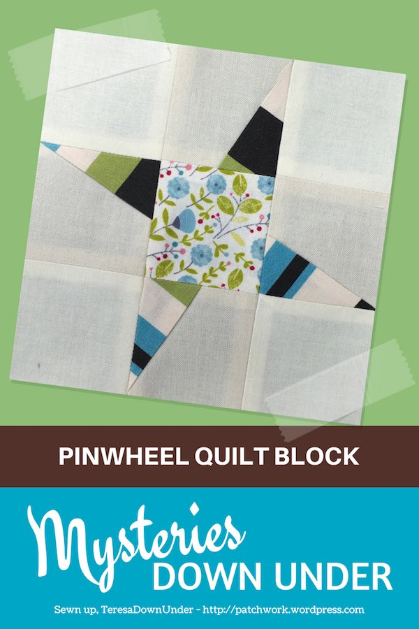 Pinwheel quilt block - Mysteries Down Under quilt