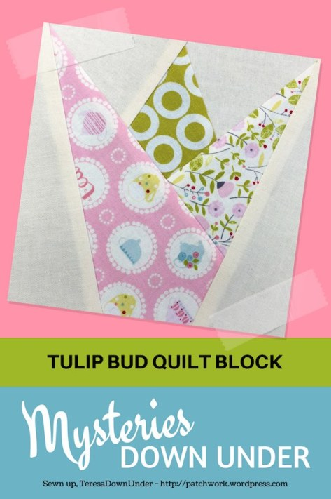 Tulip bud quilt block - Mysteries Down Under