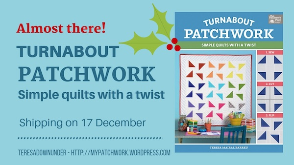 Almost there! Turnabout Patchwork. Simple quilts with a twist