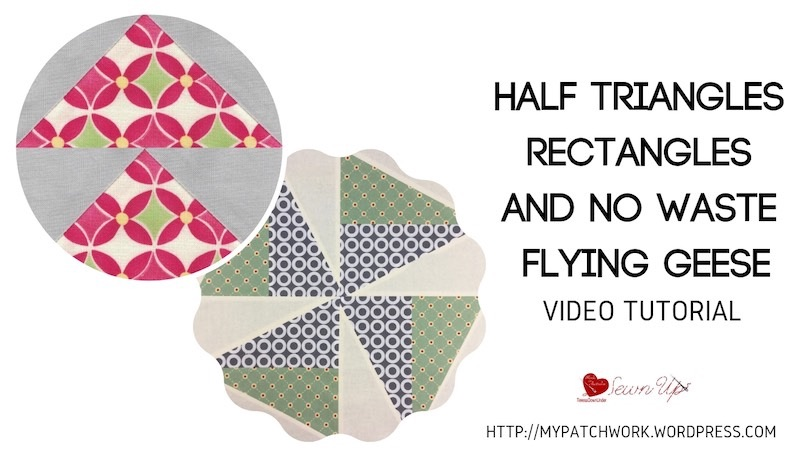Half triangle rectangles and No Flying Geese video tutorial