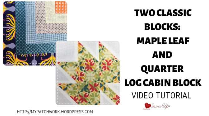 Two classic blocks: maple leaf and quarter log cabin