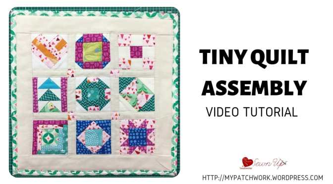 Tiny quilt assembly – QAL
