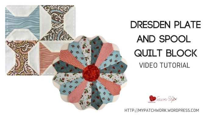 Video tutorial: Dresden plate and spool quilt block
