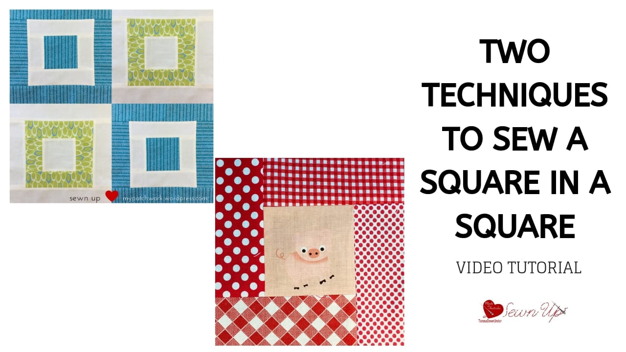 Two techniques to sew a square in a square video tutorial