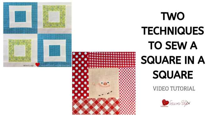 Two techniques to sew a square in a square – video tutorial